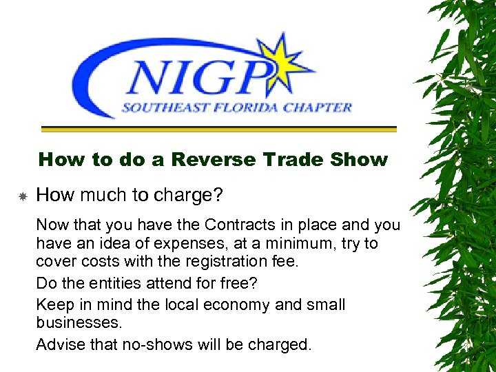 How to do a Reverse Trade Show How much to charge? Now that you