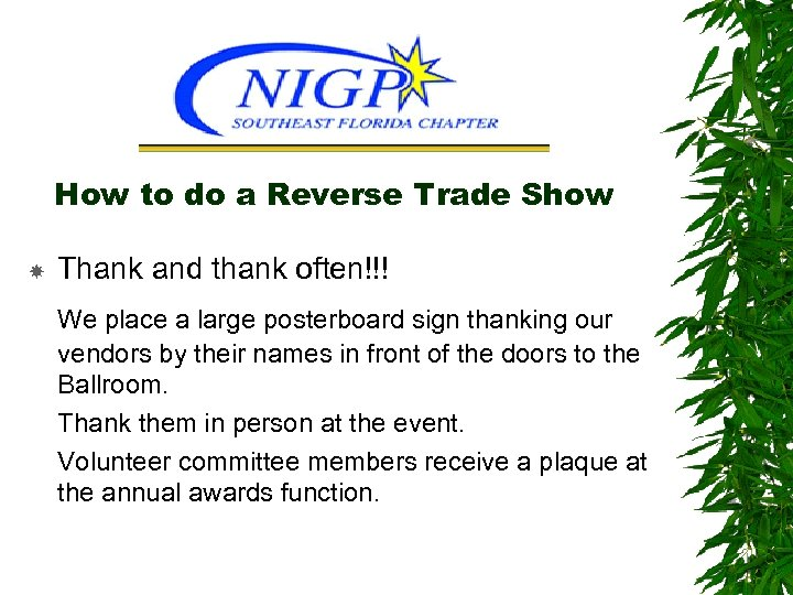 How to do a Reverse Trade Show Thank and thank often!!! We place a