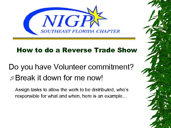 How to do a Reverse Trade Show Do you have Volunteer commitment? ¯ Break
