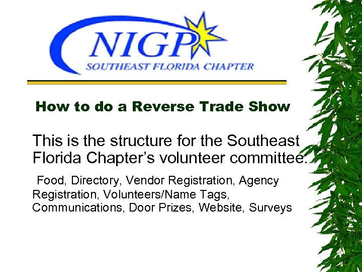 How to do a Reverse Trade Show This is the structure for the Southeast