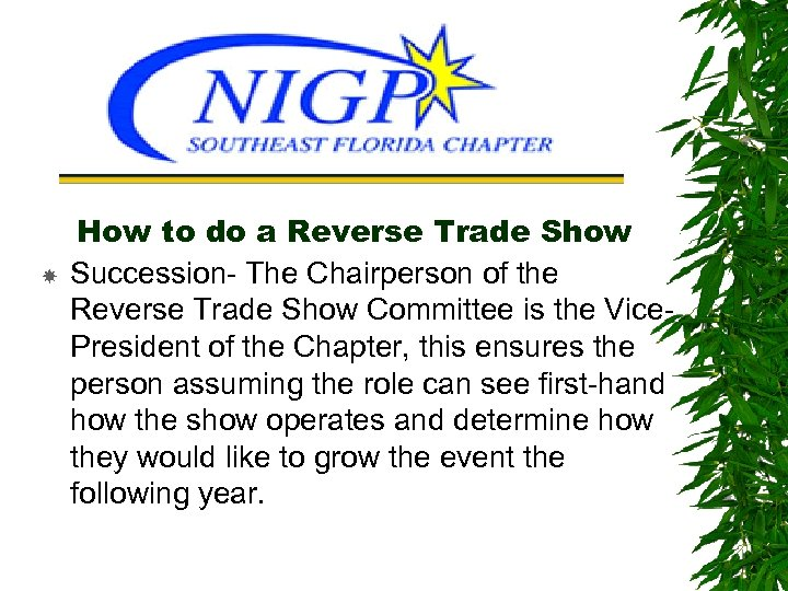 How to do a Reverse Trade Show Succession- The Chairperson of the Reverse
