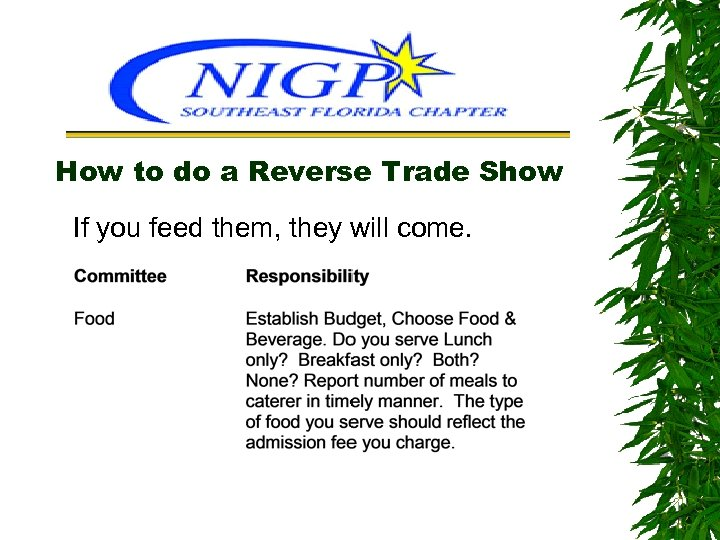 How to do a Reverse Trade Show If you feed them, they will come.