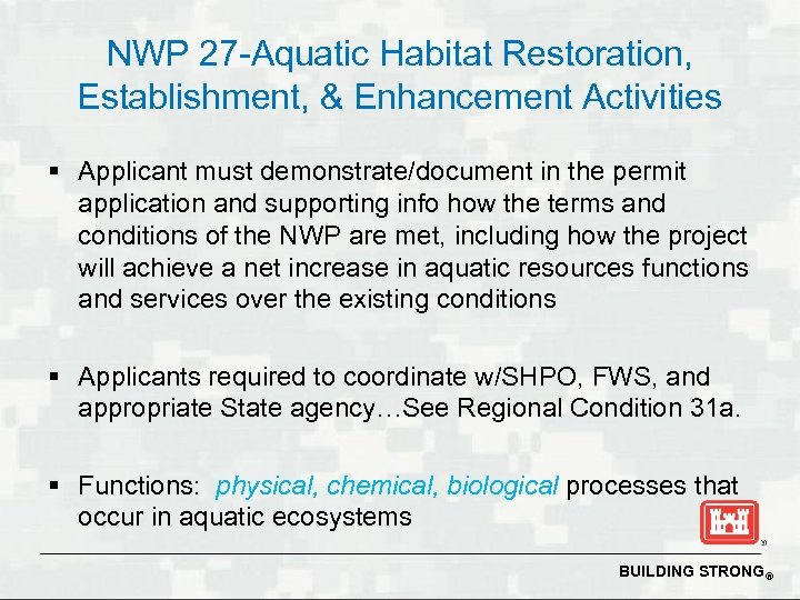 NWP 27 -Aquatic Habitat Restoration, Establishment, & Enhancement Activities § Applicant must demonstrate/document in