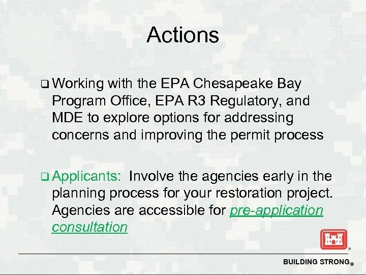 Actions q Working with the EPA Chesapeake Bay Program Office, EPA R 3 Regulatory,