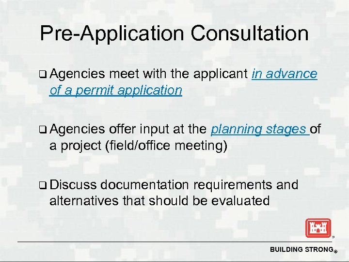 Pre-Application Consultation q Agencies meet with the applicant in advance of a permit application