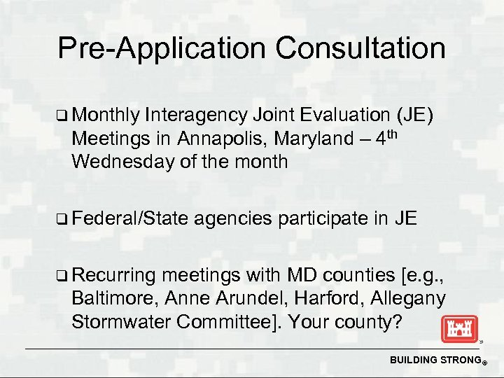 Pre-Application Consultation q Monthly Interagency Joint Evaluation (JE) Meetings in Annapolis, Maryland – 4