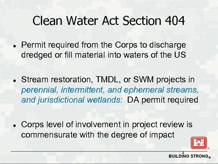 Clean Water Act Section 404 l l l Permit required from the Corps to