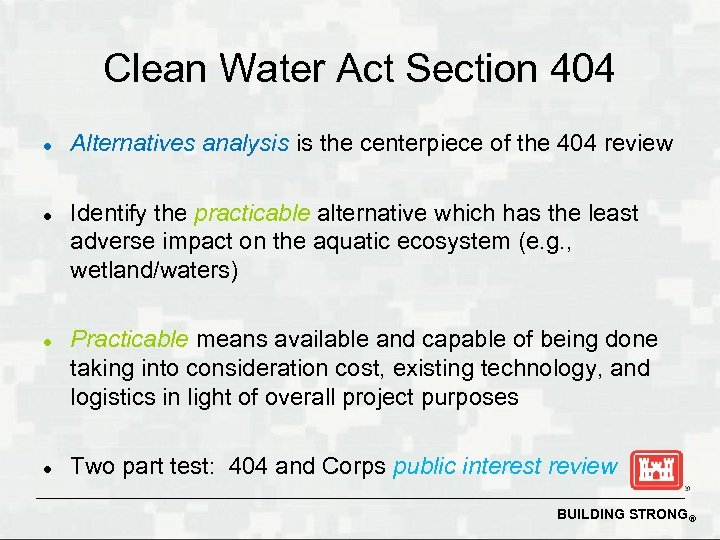 Clean Water Act Section 404 l l Alternatives analysis is the centerpiece of the