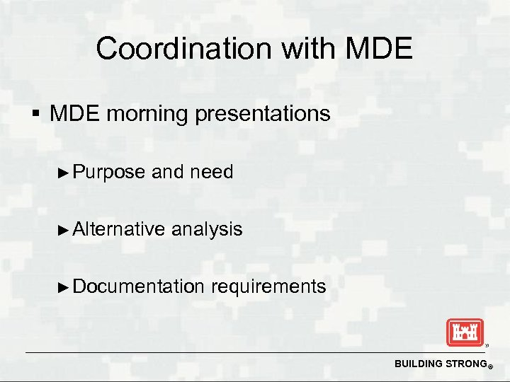 Coordination with MDE § MDE morning presentations ► Purpose and need ► Alternative analysis