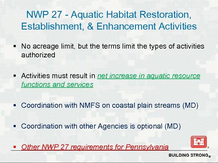 NWP 27 - Aquatic Habitat Restoration, Establishment, & Enhancement Activities § No acreage limit,