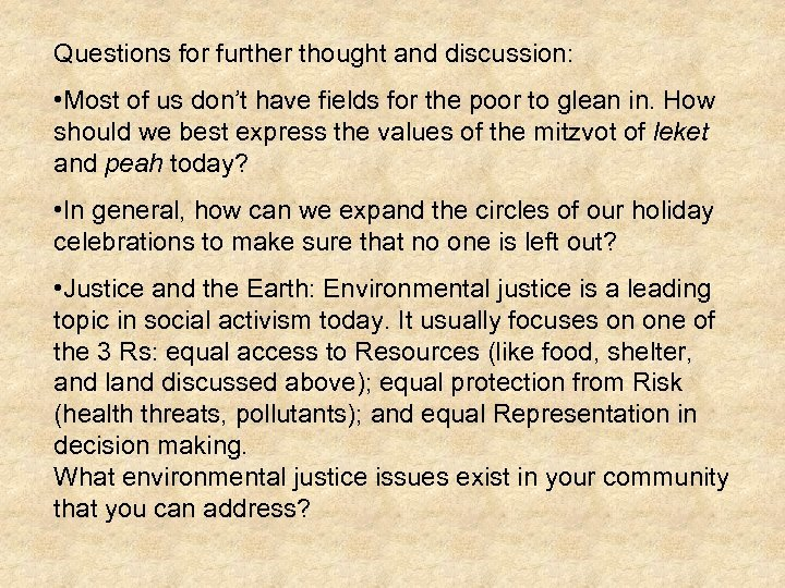 Questions for further thought and discussion: • Most of us don't have fields for