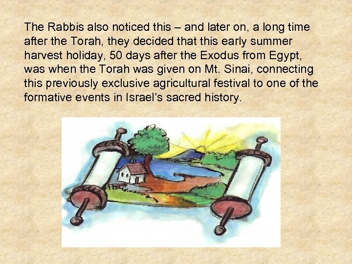 The Rabbis also noticed this – and later on, a long time after the