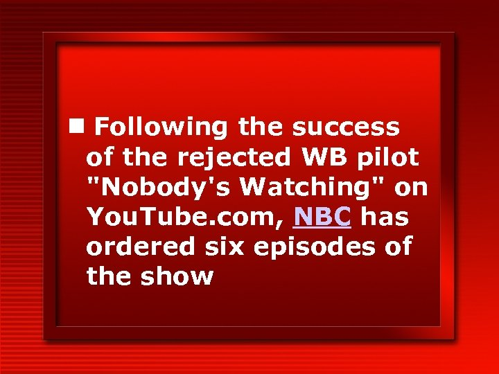n Following the success of the rejected WB pilot