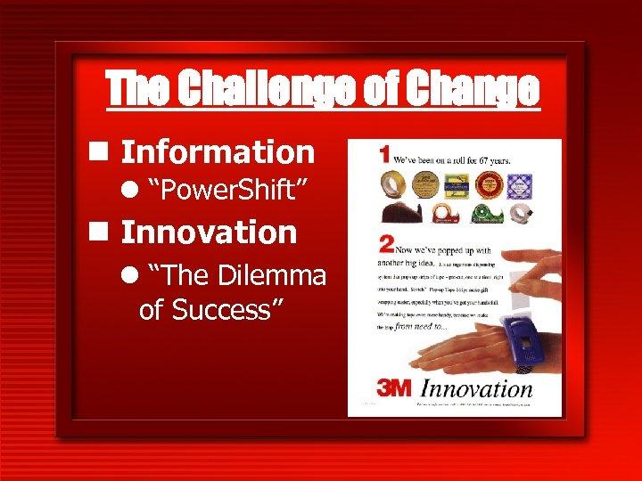 """The Challenge of Change n Information l """"Power. Shift"""" n Innovation l """"The Dilemma"""