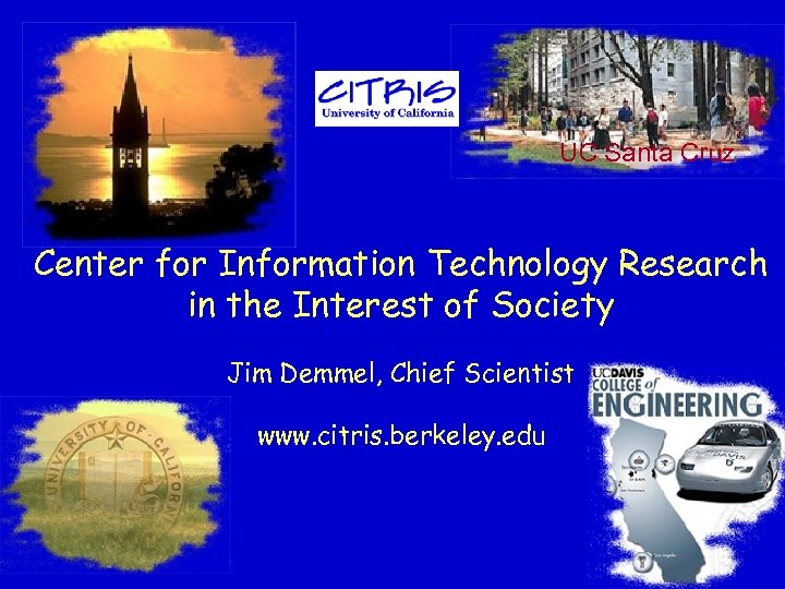 UC Santa Cruz Center for Information Technology Research in the Interest of Society Jim