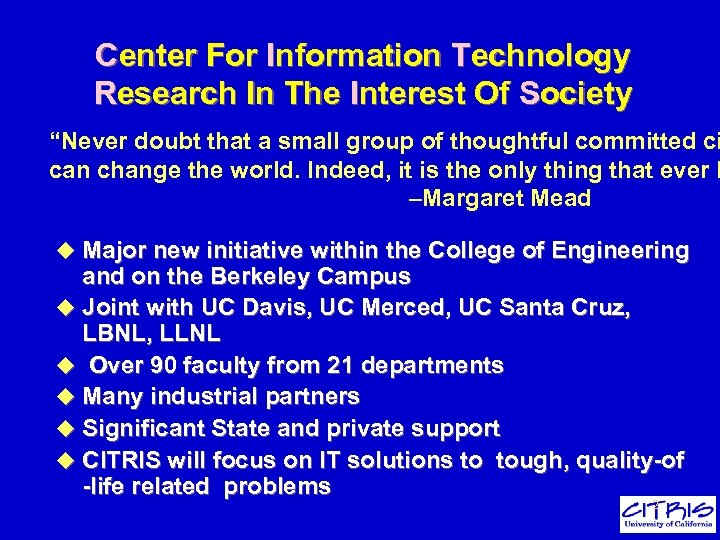 "Center For Information Technology Research In The Interest Of Society ""Never doubt that a"