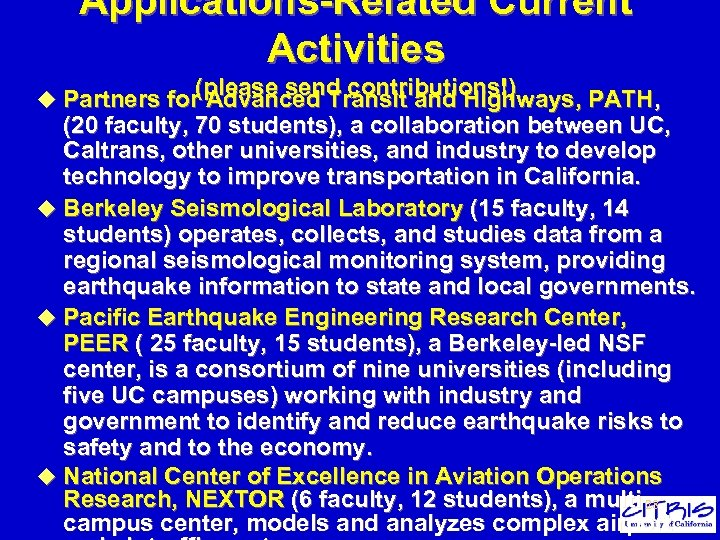 Applications-Related Current Activities (please send contributions!) u Partners for Advanced Transit and Highways, PATH,