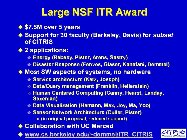 Large NSF ITR Award u $7. 5 M over 5 years u Support for