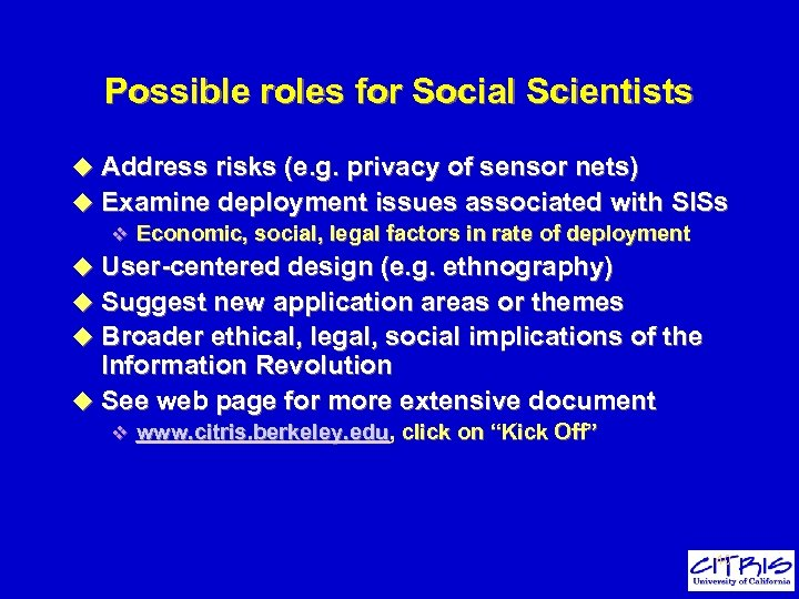 Possible roles for Social Scientists u Address risks (e. g. privacy of sensor nets)