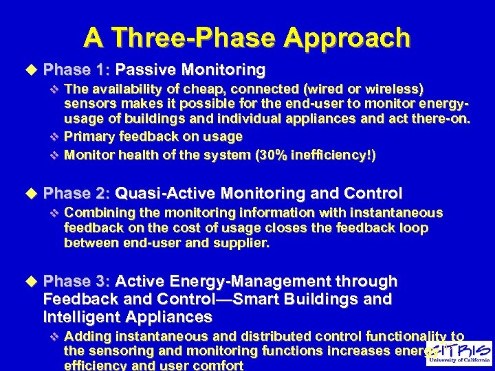 A Three-Phase Approach u Phase 1: Passive Monitoring v The availability of cheap, connected