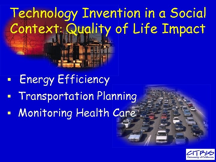 Technology Invention in a Social Context: Quality of Life Impact § Energy Efficiency §