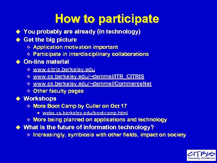 How to participate u You probably are already (in technology) u Get the big