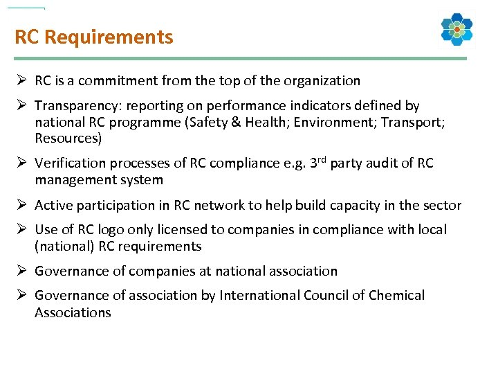 RC Requirements Ø RC is a commitment from the top of the organization Ø
