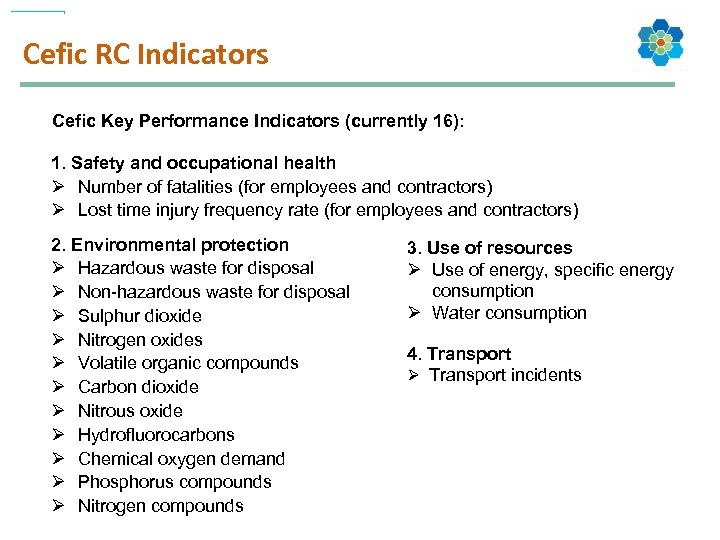 Cefic RC Indicators Cefic Key Performance Indicators (currently 16): 1. Safety and occupational health