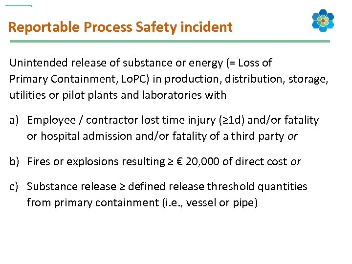 Reportable Process Safety incident Unintended release of substance or energy (= Loss of Primary