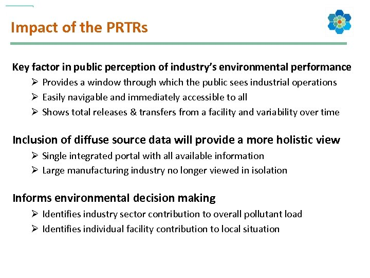 Impact of the PRTRs Key factor in public perception of industry's environmental performance Ø