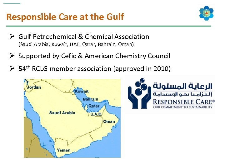 Responsible Care at the Gulf Ø Gulf Petrochemical & Chemical Association (Saudi Arabia, Kuwait,