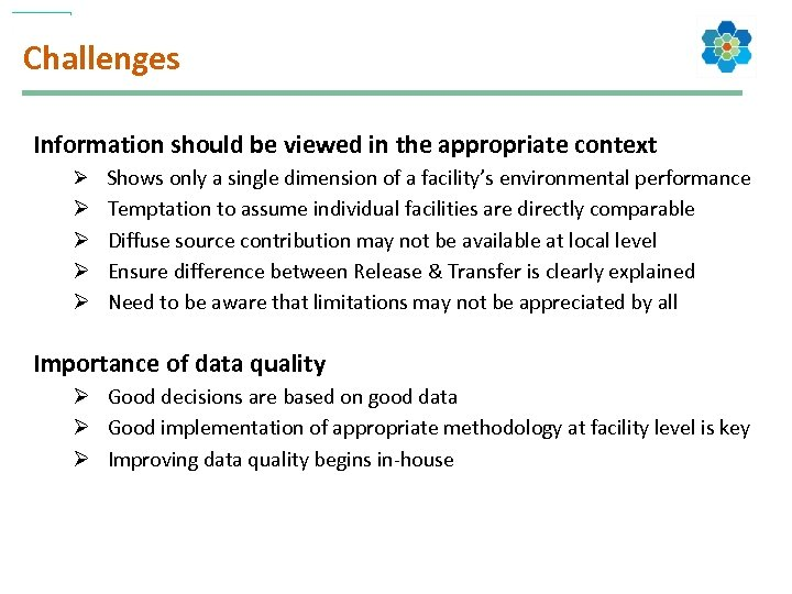 Challenges Information should be viewed in the appropriate context Ø Shows only a single