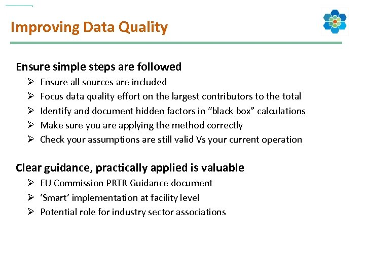 Improving Data Quality Ensure simple steps are followed Ø Ø Ø Ensure all sources