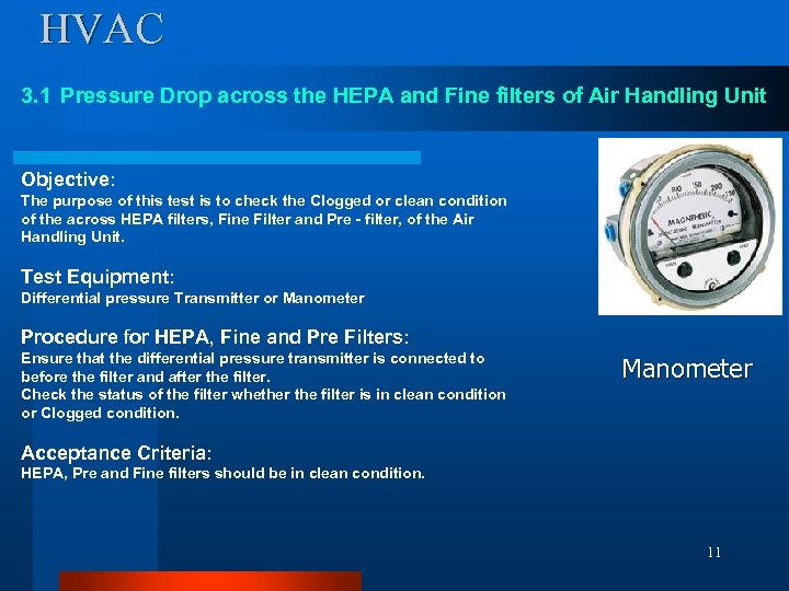 HVAC 3. 1 Pressure Drop across the HEPA and Fine filters of Air Handling