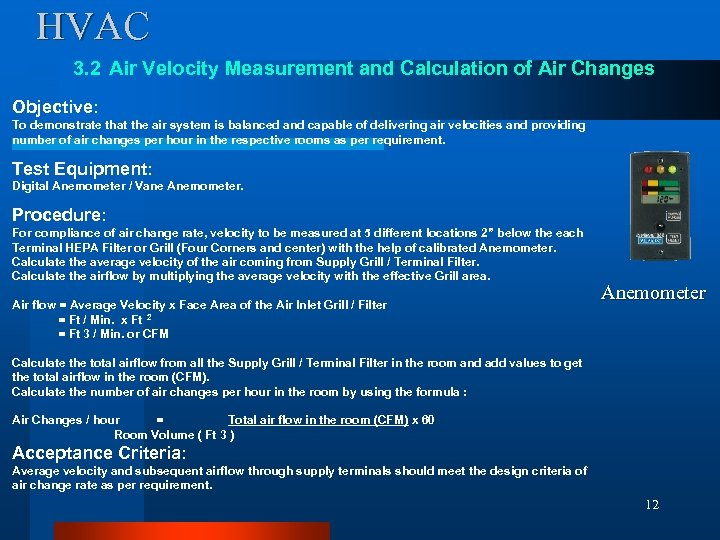 HVAC 3. 2 Air Velocity Measurement and Calculation of Air Changes Objective: To demonstrate