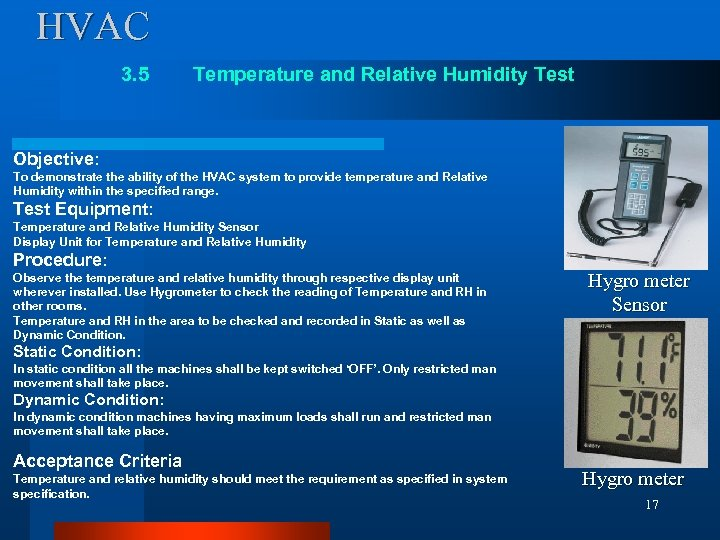 HVAC 3. 5 Temperature and Relative Humidity Test Objective: To demonstrate the ability of