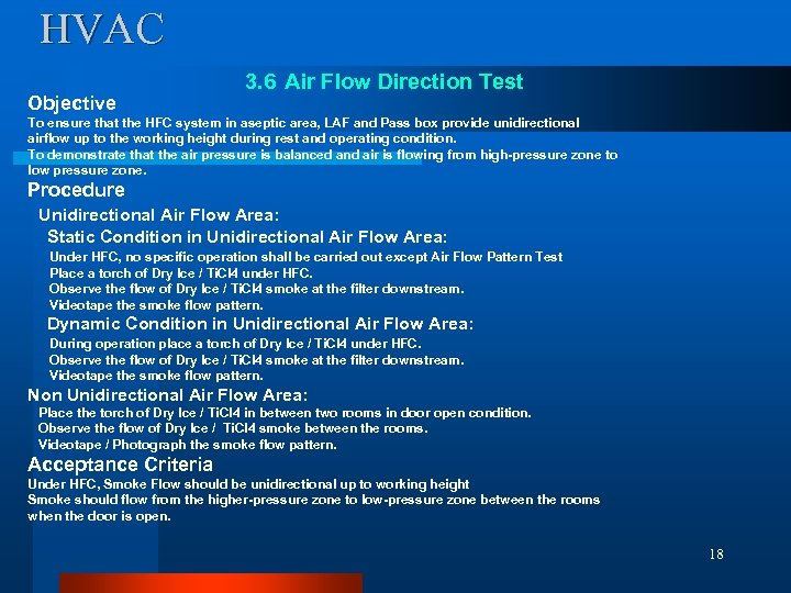 HVAC Objective 3. 6 Air Flow Direction Test To ensure that the HFC system