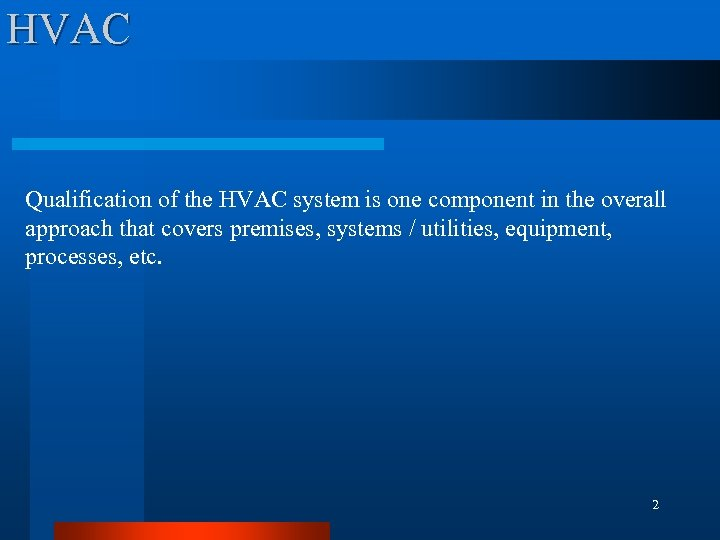 HVAC Qualification of the HVAC system is one component in the overall approach that