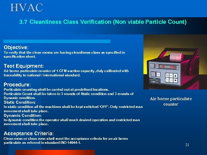 HVAC 3. 7 Cleanliness Class Verification (Non viable Particle Count) Objective: To verify that