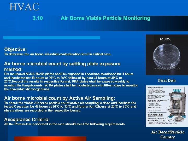 HVAC 3. 10 Air Borne Viable Particle Monitoring Objective: To determine the air borne