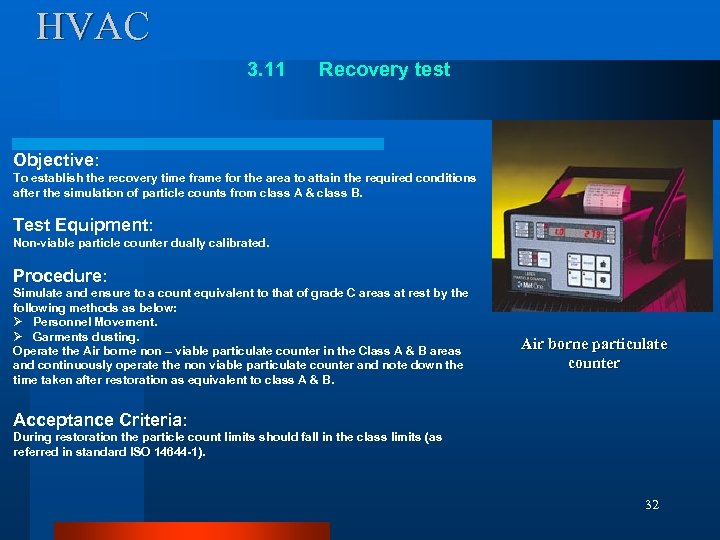 HVAC 3. 11 Recovery test Objective: To establish the recovery time frame for the