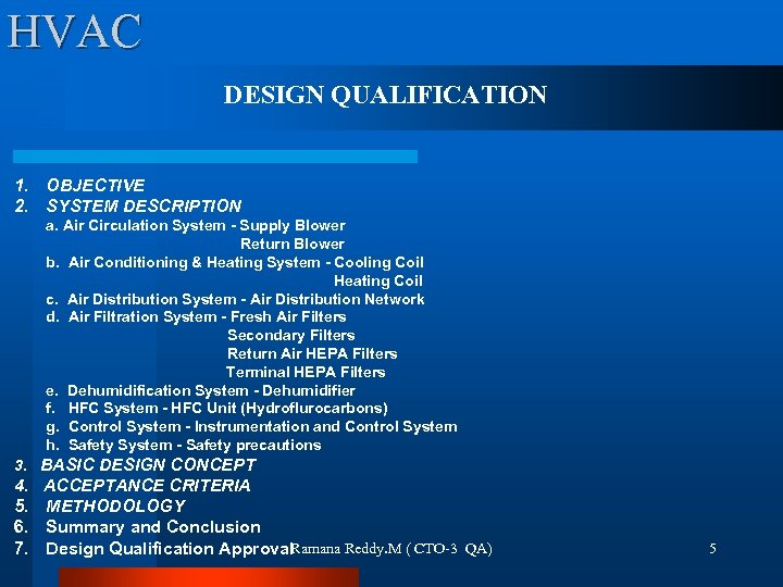 HVAC DESIGN QUALIFICATION 1. OBJECTIVE 2. SYSTEM DESCRIPTION a. Air Circulation System - Supply