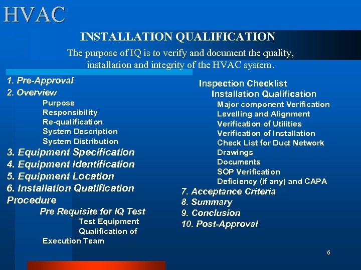 HVAC INSTALLATION QUALIFICATION The purpose of IQ is to verify and document the quality,
