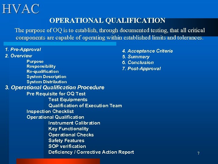 HVAC OPERATIONAL QUALIFICATION The purpose of OQ is to establish, through documented testing, that
