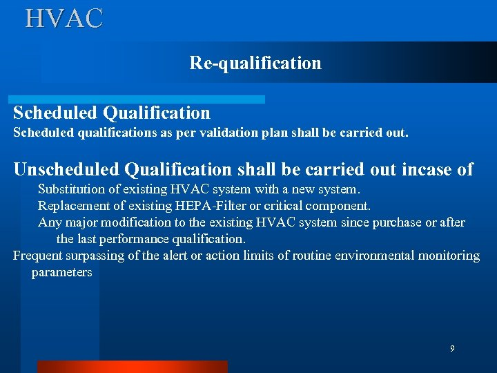 HVAC Re-qualification Scheduled Qualification Scheduled qualifications as per validation plan shall be carried out.