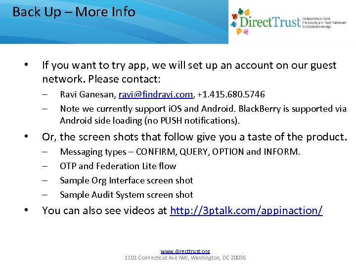 Back Up – More Info • If you want to try app, we will