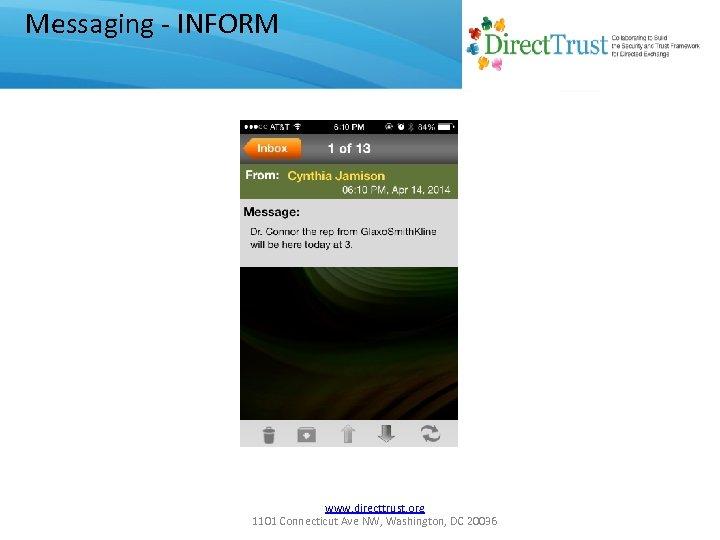 Messaging - INFORM www. directtrust. org 1101 Connecticut Ave NW, Washington, DC 20036
