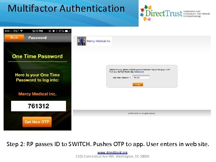 Multifactor Authentication Step 2: RP passes ID to SWITCH. Pushes OTP to app. User