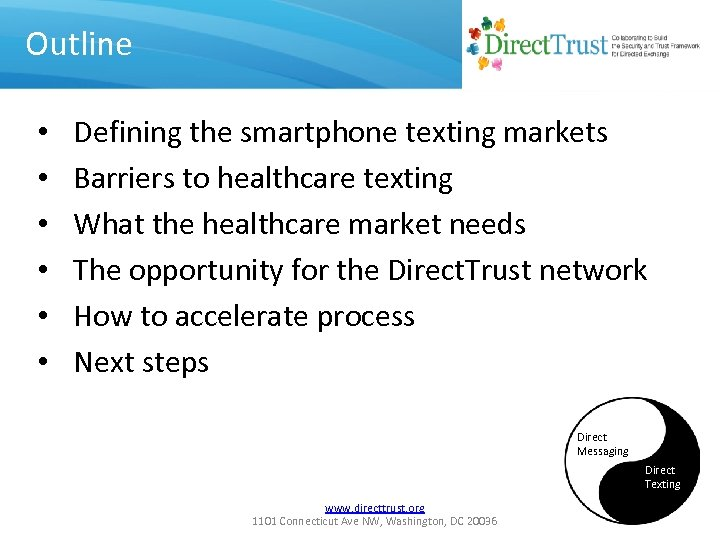 Outline • • • Defining the smartphone texting markets Barriers to healthcare texting What