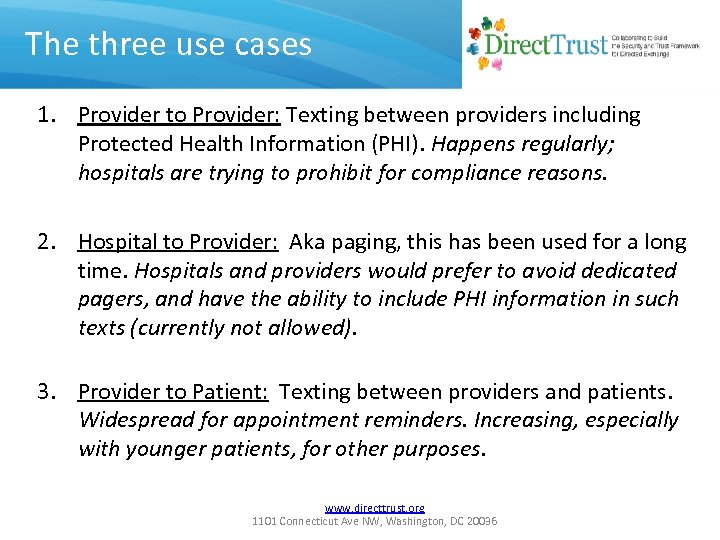 The three use cases 1. Provider to Provider: Texting between providers including Protected Health